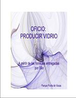 Susana Lucero - Oficio: Producir Vidrio (a partir de fórmulas entregadas por Silo)